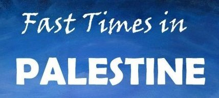 Advance Praise for Fast Times in Palestine